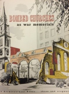 The front cover of Bombed Churches as War Memorials.